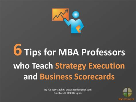 Tips Mba by 6 Tips For Mba Professors Who Teach Strategy Execution And