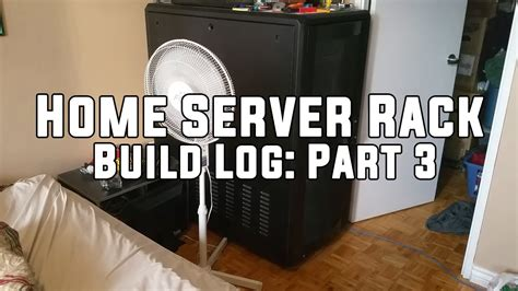 home server rack build log part 3