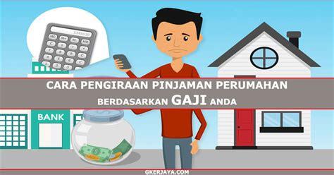 bagaimana cara mengajukan pinjaman di bank jaminan rumah cara pengiraan pinjaman perumahan untuk kakitangan