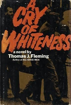 house of cry a novel books a cry of whiteness by fleming