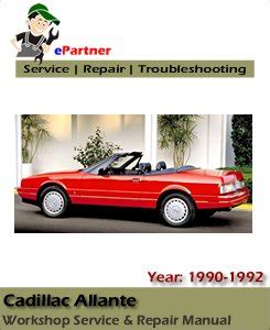 repair manual 1992 cadillac allante 1991 1992 cadillac allante shop service repair manual cd cadillac allante service repair manual 1989 1992 automotive service repair manual