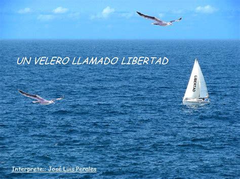 un velero llamado libertad ppt descargar - Un Barco Llamado Libertad Jose Luis Perales