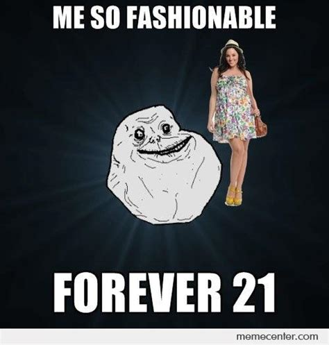 Forever And Ever Meme - forever 21 by ben meme center