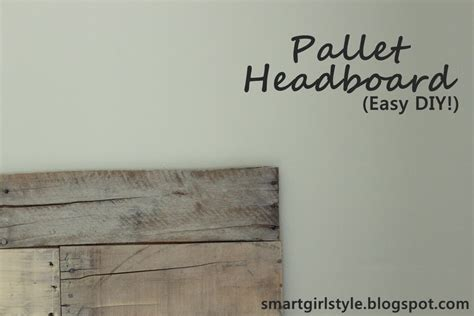 making a headboard out of pallets smartgirlstyle bedroom makeover pallet headboard
