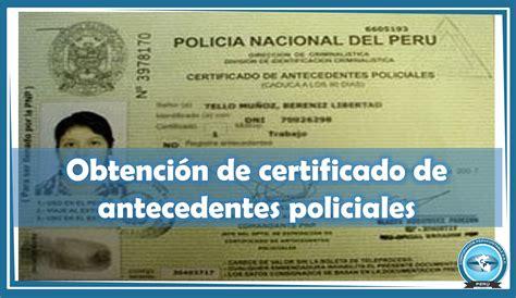como imprimir antecedentes policiales 191 c 243 mo obtener el certificado de antecedentes policiales