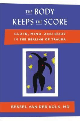 summary analysis of the keeps the score books the keeps the score brain mind and in the