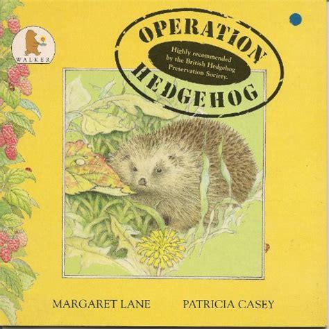 hedgehog picture book children s books reviews operation hedgehog bfk no 72