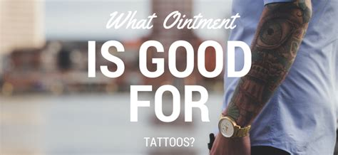 what ointment is good for tattoos what ointment is for tattoos healing pro