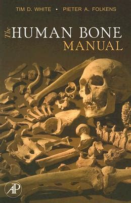 the staff of and bone books the human bone manual book by tim d white pieter a