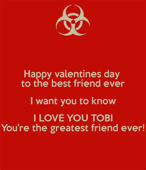 happy valentines day for best friend happy valentines day to the best friend i want you to