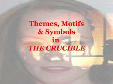 themes of intolerance in the crucible ppt themes motifs symbols in the crucible powerpoint