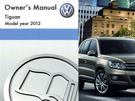 car owners manuals free downloads 2012 volkswagen tiguan parking system 2012 volkswagen tiguan owners manual in pdf