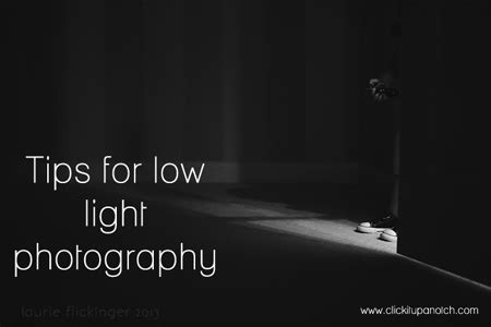 low light photography low light photography tips click it up a notch 174
