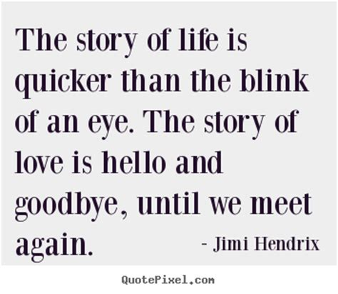 the story of life quotes about friendship the story of life is quicker than the blink of an eye the story