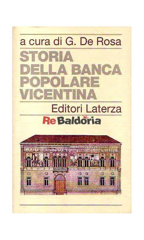 Banca Popolare Vicentina by Storia Della Banca Popolare Vicentina Gabriele De Rosa