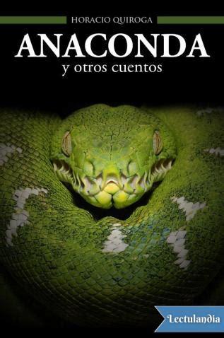 libro anaconda y otros cuentos anaconda y otros cuentos horacio quiroga descargar epub y pdf gratis lectulandia