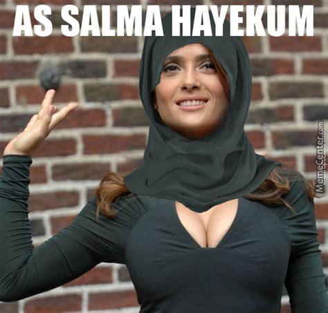 Salma Hayek Meme - assalamu alaykoum memes best collection of funny assalamu