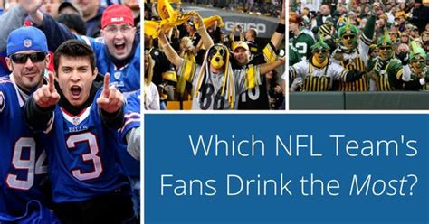 what nfl team has the most fans nationwide bactrack answers which nfl team s fans drink the most