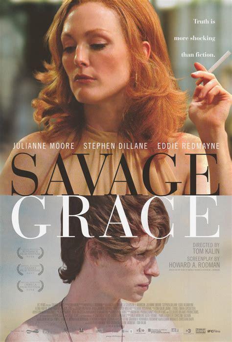 watch online savage grace 2007 full hd movie trailer savage grace bravemovies com watch movies online download free movies hd avi mp4 divx