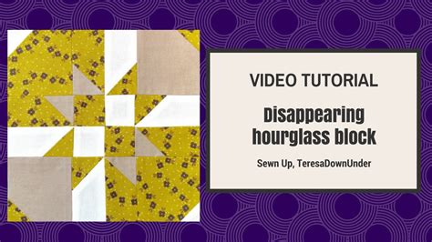 video tutorial r disappearing hourglass quilting block video tutorial