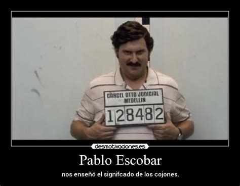 Pablo Escobar Meme - frases de pablo escobar car interior design