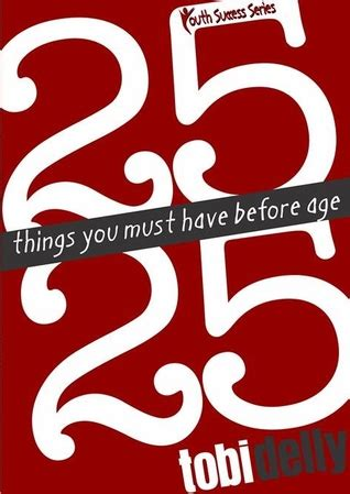 Things You Must Have | 25 things you must have before age 25 by tobi delly
