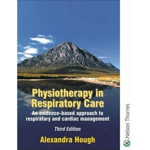 Physiotherapy In Respiratory Care An Evidence Based