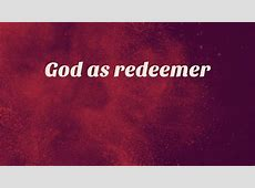 God as redeemer - Faithlife Sermons Ephesians 6 10 Sermon