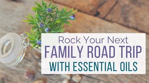 Let Me Give You Some Advice Try To Approach Things - how to use essential oils for road trips
