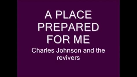 A Place Lyrics A Place Prepared For Me Charles Jhonson Lyrics