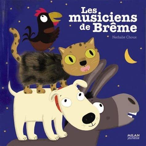 les musiciens de brme 2244405877 livre les musiciens de br 234 me nathalie choux