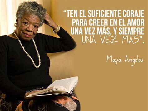 maya angelou biography in spanish las mejores frases de maya angelou maya angelou frases