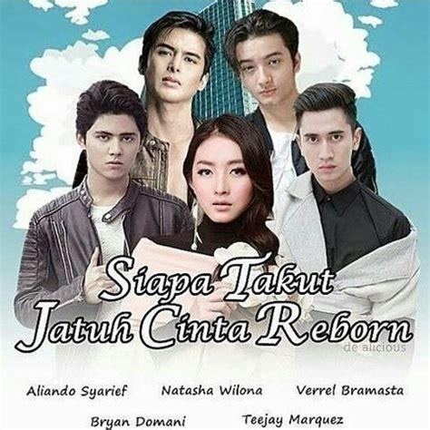 film siapa takut jatuh cinta ciuman meteor garden versi indonesia terbaru siapa saja yang