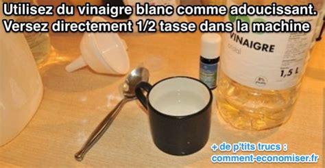 le vinaigre blanc pour adoucir le linge et remplacer l adoucissant