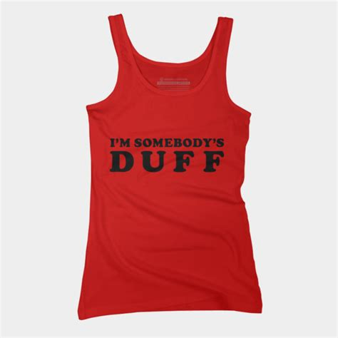 Duff Tank i m somebody s duff tank top by tculture design by humans