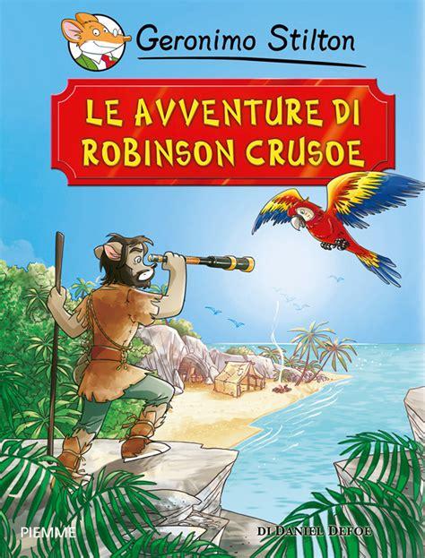 il riassunto libro il giardino segreto i grandi classici le avventure di robinson crusoe