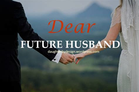 dear future husband future quotes sayings images page 16