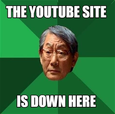 Website With Memes - meme creator the youtube site is down here meme