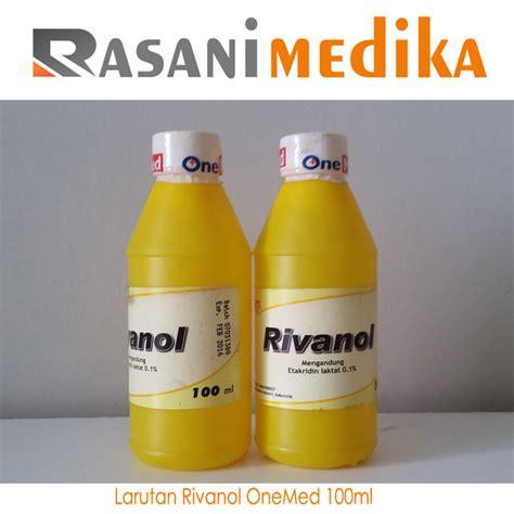 Obat Rivanol larutan rivanol onemed 100ml rasani medika