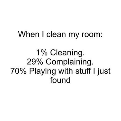 quotes about cleaning your room when i clean my room pictures quotes memes jokes