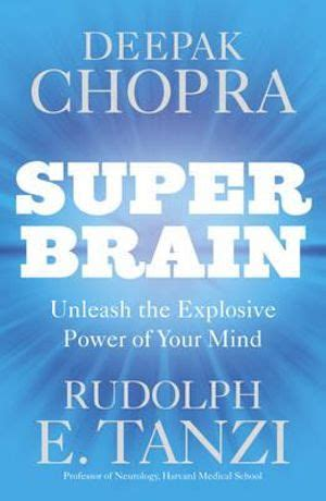 super brain unleashing the explosive power of your mind to maximize health happiness and spiritual well being ebook booktopia super brain unleashing the explosive power of