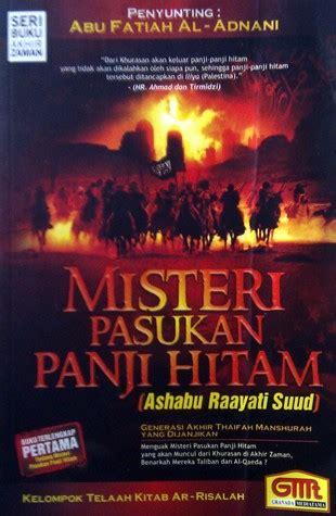 Pasukan Panji Hitam misteri pasukan panji hitam by abu fatiah al adnani