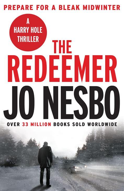 the redeemer harry hole 0307595854 the redeemer by jo nesbo penguin books australia