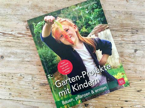 Garten Pflanzen Kinder by Garten Projekte Mit Kindern Bauen Pflanzen Ernten