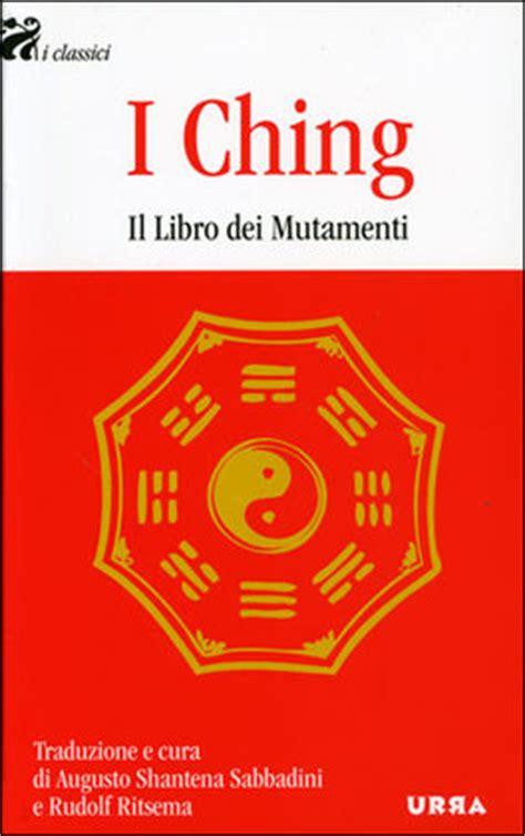 libro i ching i ching il libro dei mutamenti augusto shantena sabbadini