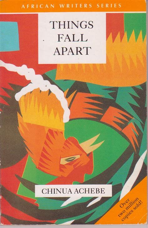 things fall appart an analysis of chinua achebe s things fall apart action 10
