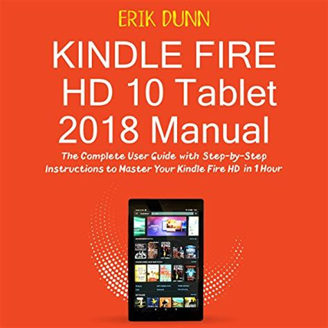 Kindle Fire Hd 10 Tablet 2018 Manual Audiobook By Erik