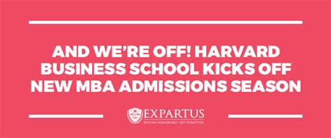 Harvard Application Mba Deadline by Harvard Business School Kicks New Mba Admissions Season