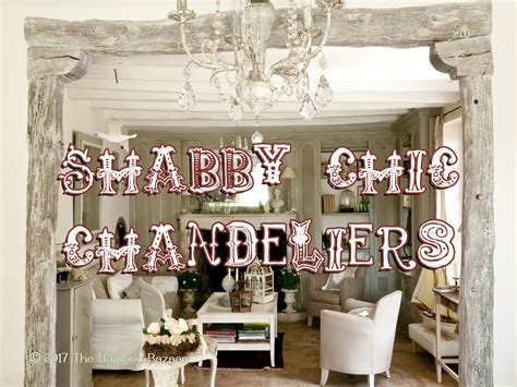 shabby chic chandelier rustic shabby chic chandeliers a guide to the best of 2017