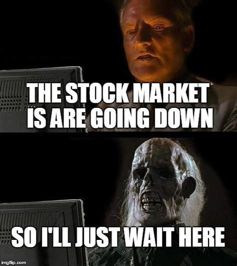 Meme Market - ill just wait here meme imgflip
